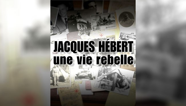 Jacques Hébert, une vie rebelle